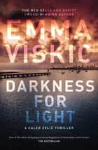 Darkness for Light ebook by Emma Viskic
