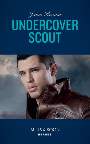 Undercover Scout (Mills & Boon Heroes) (Apache Protectors: Wolf Den, Book 3) ebook by Jenna Kernan