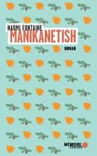 Manikanetish ebook by Naomi Fontaine, Mémoire d'encrier