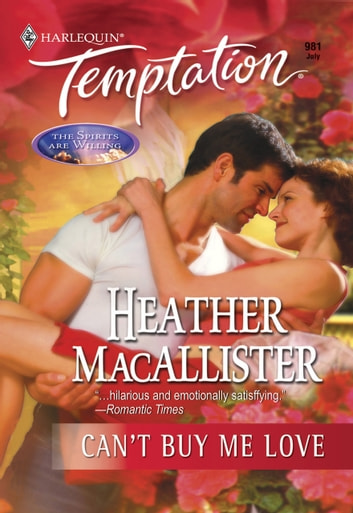 Can't Buy Me Love (Mills & Boon Temptation) ebook by Heather MacAllister