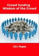 Crowd funding - Raising capital online - Crowd funding Internet ebook by Heinz Duthel