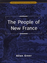 The People of New France ebook by Allan Greer