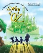 The Way of Oz ebook by Robert V. Smith,Dusty Higgins