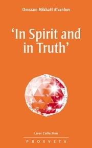 'In Spirit and in Truth' ebook by Omraam Mikhaël Aïvanhov