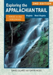 Exploring the Appalachian Trail: Hikes in the Virginias - 2nd Edition ebook by David Lillard,Gwyn Hicks