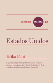 Historia mínima de Estados Unidos ebook by Kobo.Web.Store.Products.Fields.ContributorFieldViewModel