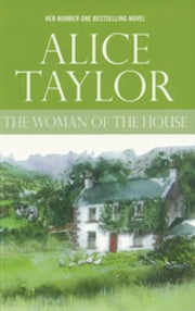 The Woman of the House ebook by Alice Taylor