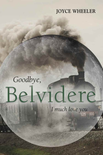 Goodbye, Belvidere - I Much Love You ebook by Joyce Wheeler