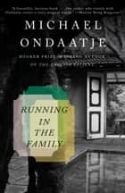 Running in the Family ebook by Michael Ondaatje
