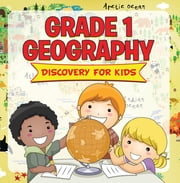 Grade 1 Geography: Discovery For Kids - Flags Of The World Grade One ebook by Baby Professor