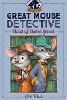 Basil of Baker Street ebook by Eve Titus,Paul Galdone