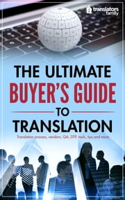 The Ultimate Buyer's Guide to Translation ebook by Oleg Semerikov