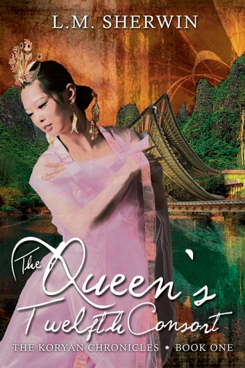 The Queen's Twelfth Consort ebook by L.M. Sherwin