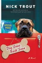 Dog Gone, Back Soon ebook by Dr. Nick Trout
