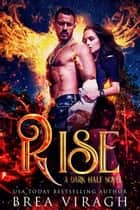 Rise - A Dark Half Novel, #2 ebook by Brea Viragh