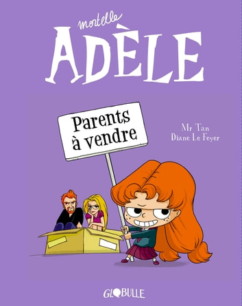Mortelle Adèle, Tome 08 - Parents à vendre ebook by M. TAN