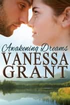Awakening Dreams - West Coast Canadian Romances, #6 ebook by Vanessa Grant