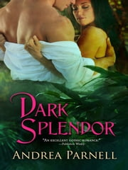 Dark Splendor ebook by Andrea Parnell