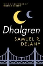 Dhalgren ebook by William Gibson,Samuel R Delany