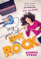 My Year of Epic Rock ebook by Andrea Pyros
