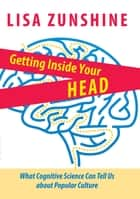 Getting Inside Your Head ebook by Lisa Zunshine
