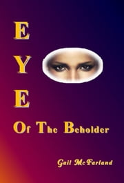 Eye Of The Beholder ebook by Gail McFarland