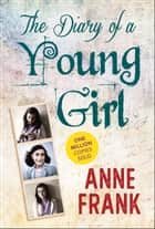 The Diary of a Young Girl ebook by Anne Frank, Digital Fire