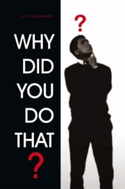 WHY DID YOU DO THAT? ebook by R.C. Hollingsworth