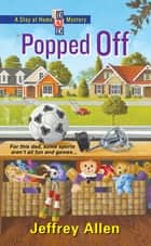 Popped Off ebook by Jeffrey Allen