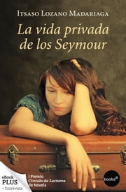 La vida privada de los Seymour ebook by Itxaso Lozano