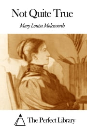 Not Quite True ebook by Mary Louisa Molesworth