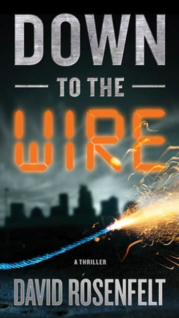 Down to the Wire - A Thriller ebook by David Rosenfelt