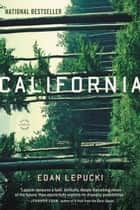 California - A Novel ebook by Edan Lepucki