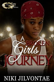 A broken girl's journey ebook by NIKI JILVONTAE