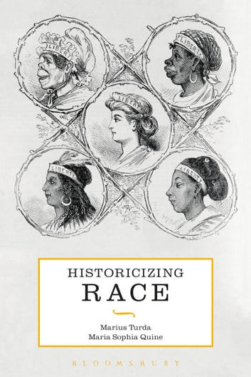 Historicizing Race ebook by Marius Turda,Maria Sophia Quine