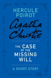 The Case of the Missing Will - A Hercule Poirot Story ebook by Agatha Christie
