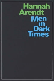 Men in Dark Times ebook by Hannah Arendt