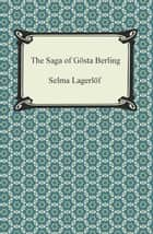The Saga of Gosta Berling ebook by Selma Lagerlof