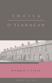 Maggie's Story ebook by O'Flanagan, Sheila