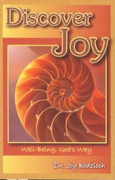 Discover Joy: Well-Being, God's Way ebook by Joy Bodzioch