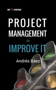 Project Management to improve IT ebook by Andrés Báez