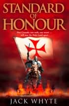Standard of Honour ebook by Jack Whyte