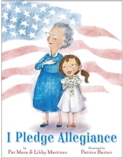 I Pledge Allegiance ebook by Pat Mora,Libby Martinez,Patrice Barton