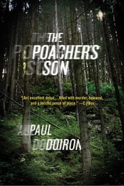 The Poacher's Son - A Novel ebook by Paul Doiron