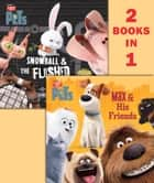Max & His Friends/Snowball & the Flushed Pets (Secret Life of Pets) ebook by Random House, Illumination Entertainment