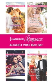 Harlequin Romance August 2015 Box Set - Return of the Italian Tycoon\His Unforgettable Fiancée\Hired by the Brooding Billionaire\A Will, a Wish...a Proposal ebook by Jennifer Faye,Teresa Carpenter,Kandy Shepherd,Jessica Gilmore