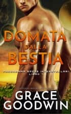 Domata dalla bestia eBook by