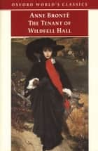 The Tenant of Wildfell Hall ebook by Anne Brontë, Herbert Rosengarten, Margaret Smith