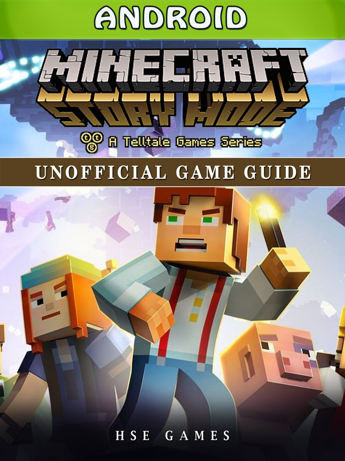 Minecraft Story Mode Android Unofficial Game Guide ebook by Hse Games -  Rakuten Kobo