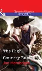 The High Country Rancher (Mills & Boon Intrigue) ebook by Jan Hambright